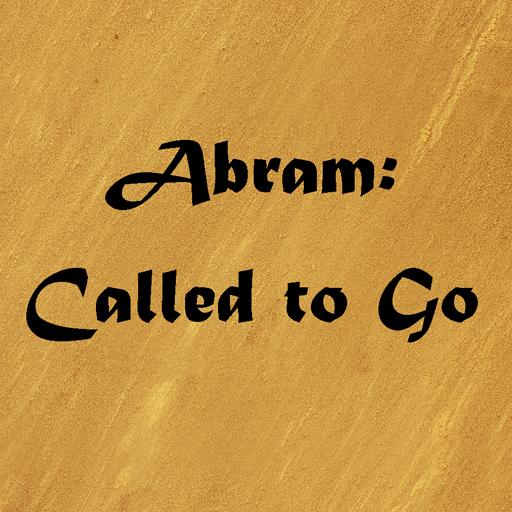 Abram: Called to Go