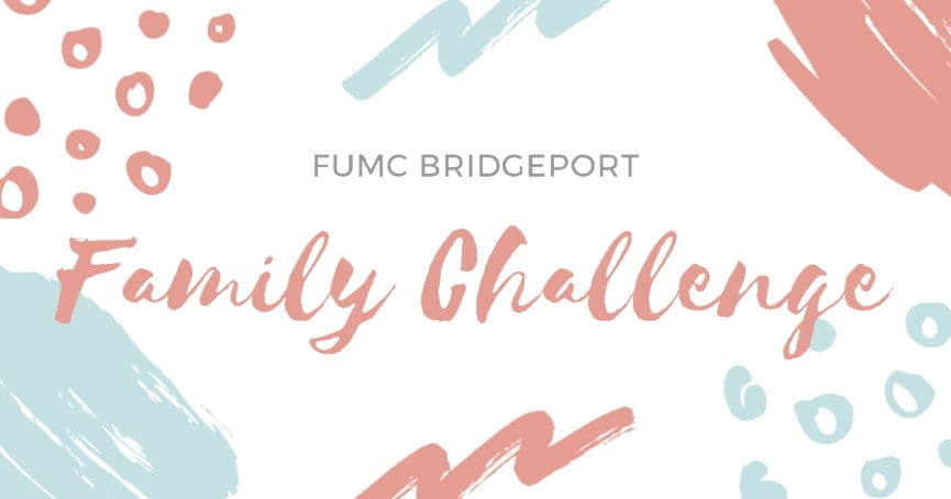 FUMC Bridgeport Family Challenge