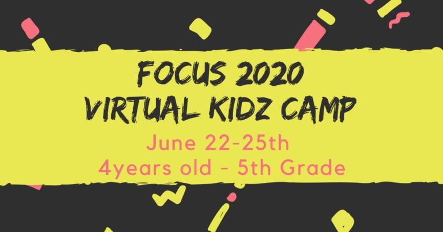 Focus 2020 Virtual Kidz Camp
