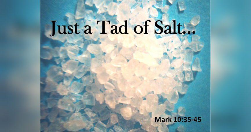 Just a Tad of Salt